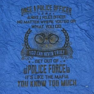 Other - It's A Police Officer Always A Police Officer XL T